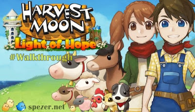 Walkthrough Harvest Moon Light of Hope Bahasa indonesia