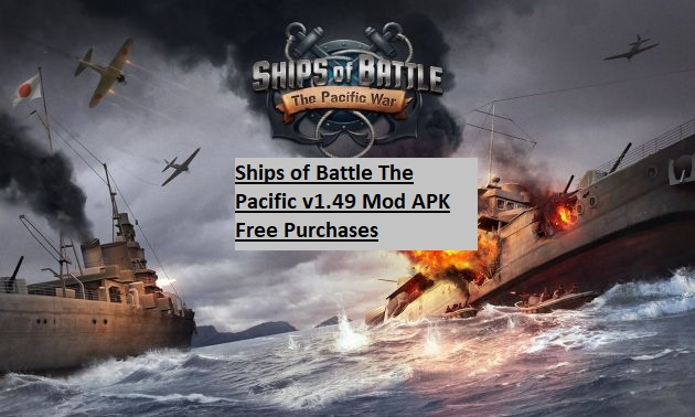 Ships of Battle The Pacific v1.49 Mod APK Free Purchases