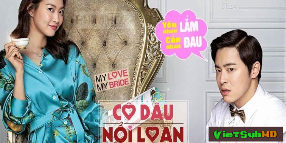 Phim Cô Dâu Nổi Loạn VietSub HD | My Love, My Bride 2014