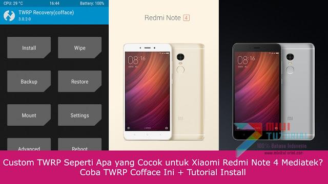 Custom TWRP Seperti Apa yang Cocok untuk Xiaomi Redmi Note 4 Mediatek? Coba TWRP Cofface Ini + Tutorial Install