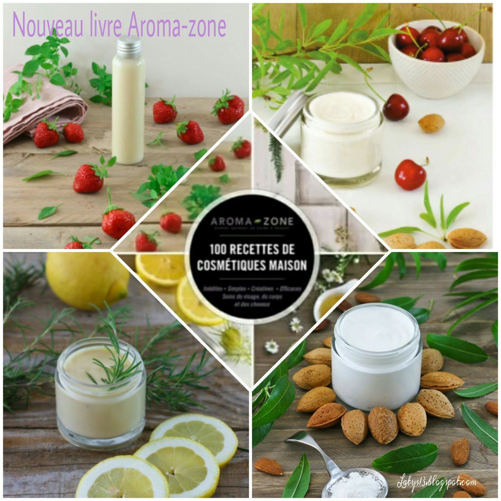 latys test livre aroma zone 100 recettes de cosm tiques maison. Black Bedroom Furniture Sets. Home Design Ideas