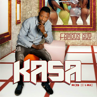 Video: Famous Guy – #Kasa