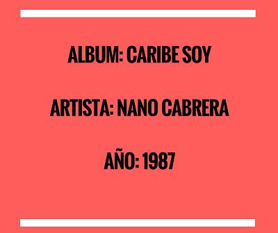 CARIBE SOY - NANO CABRERA (1987)