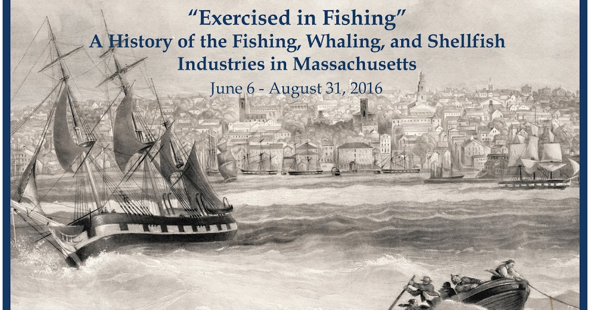 State library of massachusetts new exhibition on the for History of fishing