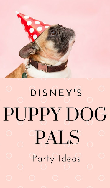 Disney Junior's Puppy Dog Pals Party Ideas