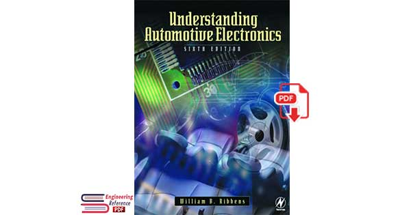 Understanding Automotive Electronics Sixth Edition by William B. Ribbens
