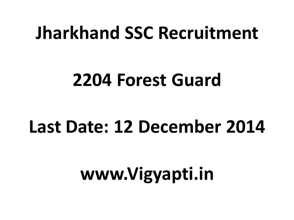 Jharkhand SSC recruitment 2204 Forest guard posts December 2014