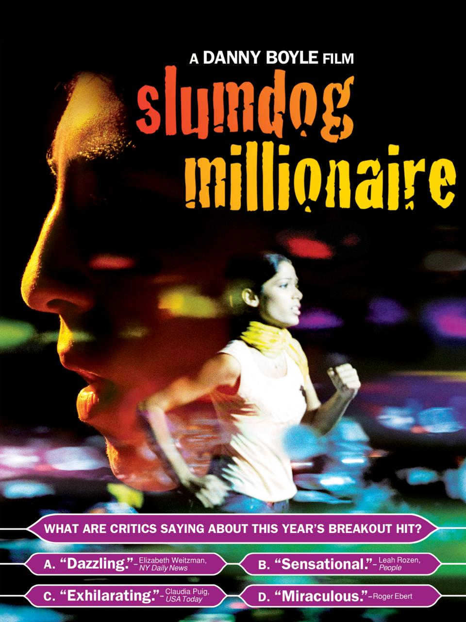 review of slumdog millionaire Slumdog millionaire is a staggeringly beautiful film from start to finish, but it also stays true to natural elements by retaining an affecting despondency present in mumbai's darker corners to this day what takes danny boyle's film to even another level, however, is its awareness of the audience regarding its potent nature, keeping it.
