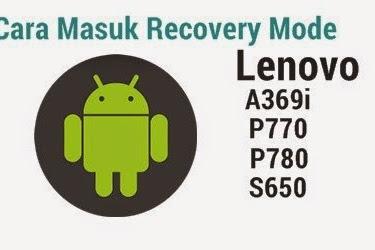 Cara Masuk Recovery Mode Semua Type Lenovo Android