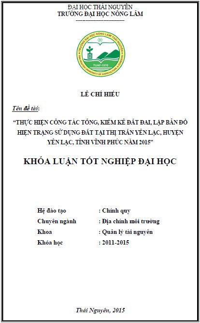 Thực hiện công tác thống kê kiểm kê đất đai lập bản đồ hiện trạng sử dụng đất tại thị trấn Yên Lạc huyện Yên Lạc tỉnh Vĩnh Phúc giai đoạn 2010 – 2015