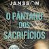 "Topseller | ""O Pântano dos Sacrifícios"" de Susanne Jansson"