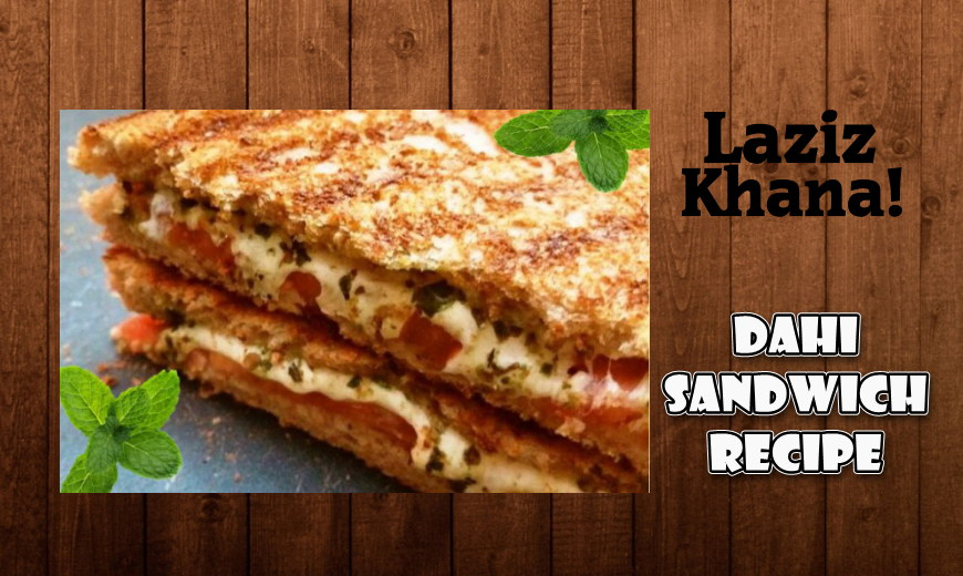 Dahi Sandwich Recipe in Roman English - Dahi Sandwich Banane ka Tarika