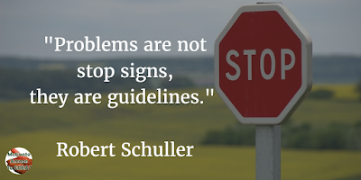 "71 Quotes About Life Being Hard But Getting Through It: ""Problems are not stop signs, they are guidelines."" - Robert Schuller"