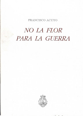No la flor para la guerra 1, Francisco Acuyo