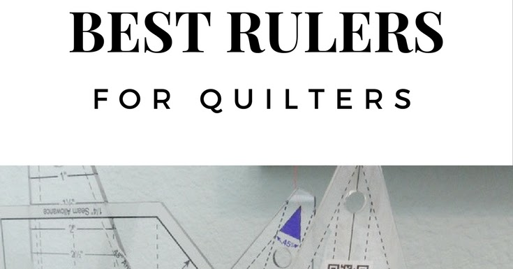 Best Rulers For Quilters A Quilting Life A Quilt Blog