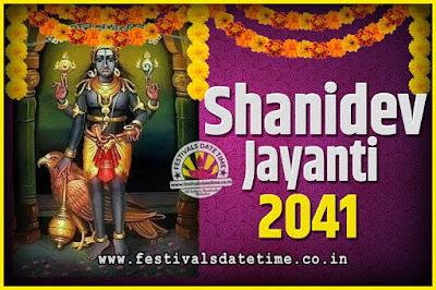 2041 Shani Jayanti Pooja Date and Time, 2041 Shani Jayanti Calendar