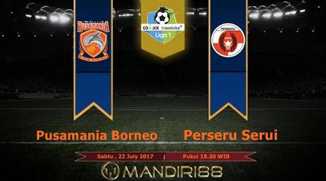 Prediksi Bola : Pusamania Borneo FC Vs Perseru Serui , Sabtu 22 July 2017 Pukul 18.30 WIB