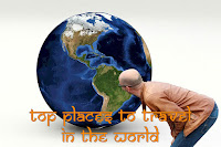 Top Places To Travel In The World