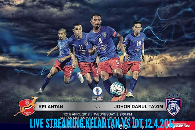 Live Streaming Kelantan vs JDT 12 April 2017