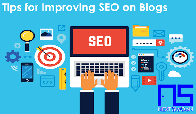 SEO, Tips to Improve SEO, SEO Optimization Ways, How to Increase SEO on Blogs, Tips for building SEO Blogs, Tips for SEO Friendly Blogs.