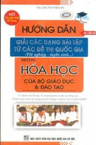 Hướng dẫn giải các dạng bài tập từ các đề thi Quốc gia môn Hóa học của Bộ Giáo dục và Đào tạo - Cao Thị Thiên An