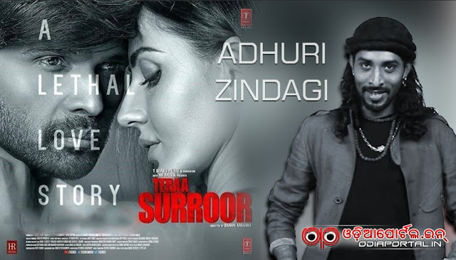 Download MP3: *Adhuri Zindgai Hai* - By Rituraj Mohanty From Hindi Film Teraa Surroor, Himesh Reshammiya & Farah Karimaee, Adhuri Zindgai  mp3 m4a download, free download, odisha ruturaj mohanty, song download tera suroor 2 free audio tracks, videos