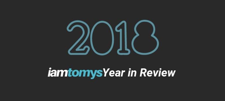 2018 Year in Review - dan Yang Akan Saya Lakukan Pada Tahun 2019