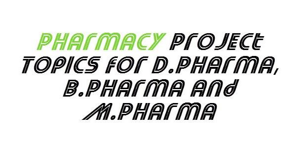 [Latest] Pharmacy Project Topics & Titles (B.Pharma, M