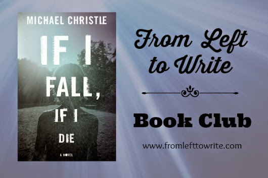 From Left to Write: If I Fall, If I Die by Michael Christie