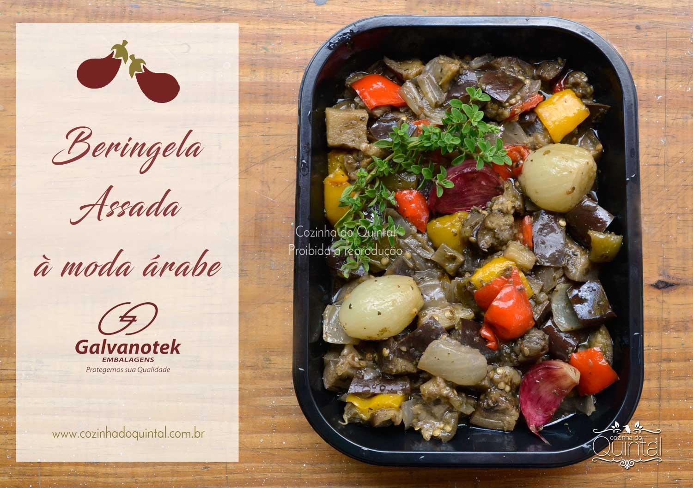 Deliciosa receita árabe de beringela ao forno com sugestão de embalagens Galvanotek para a sua rotisseria na Cozinha do Quintal