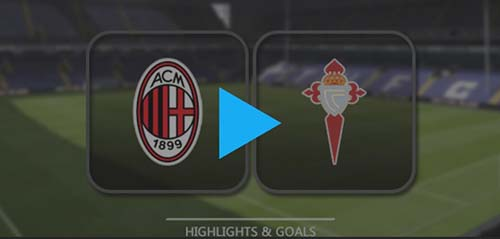 AC-Milan-vs-Celta-Vigo-Highlights