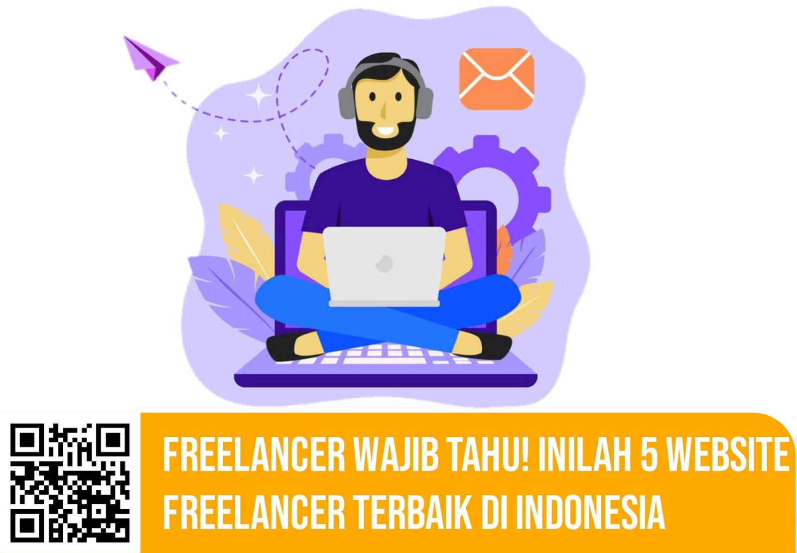 Freelancer Wajib Tahu! Inilah 5 Website Freelancer Terbaik di Indonesia