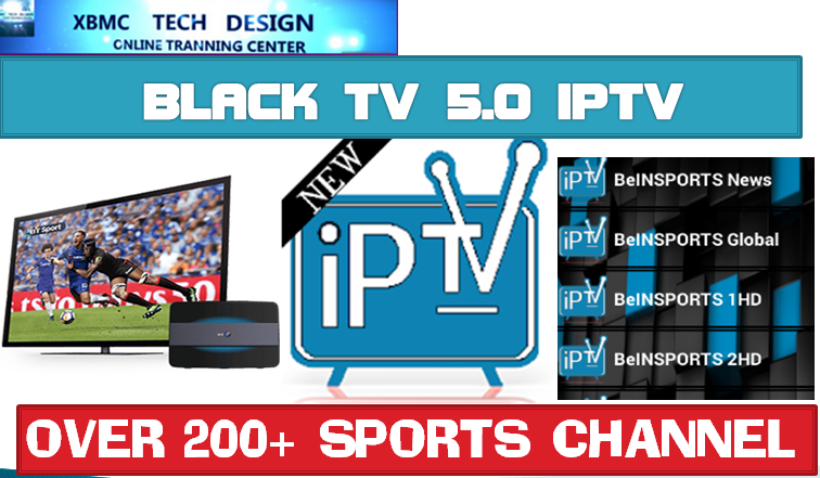 Download BlackTV5.0 IPTV APK- FREE (Live) Channel Stream Update(Pro) IPTV Apk For Android Streaming World Live Tv ,TV Shows,Sports,Movie on Android Quick BlackTV5.0 IPTV-PRO Beta IPTV APK- FREE (Live) Channel Stream Update(Pro)IPTV Android Apk Watch World Premium Cable Live Channel or TV Shows on Android