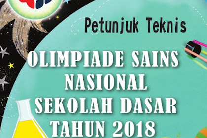JUKNIS OSN 2018 SD/MI SMP/MTs SMA/SMK/MAN LENGKAP PETUNJUK TEKNISNYA