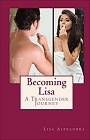 https://www.amazon.com/Becoming-Lisa-Transgender-Journey-Alexandra-ebook/dp/B01A9J6BC2