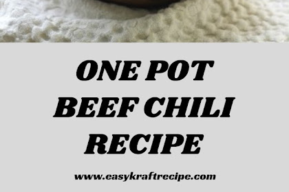 ONE POT BEEF CHILI RECIPE