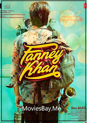Fanney Khan 2018 Full Movie Download