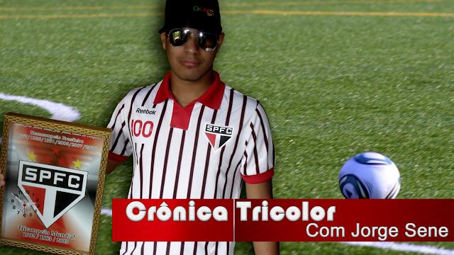 Crônica Tricolor com Jorge Sene