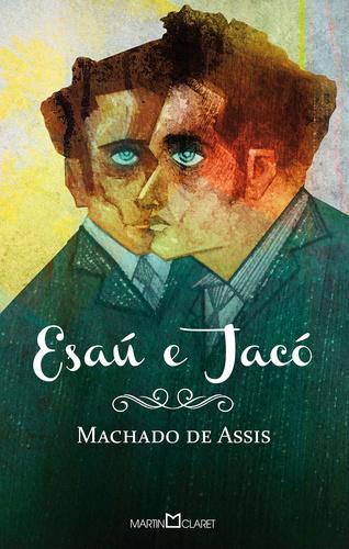Esaú e Jacó - Machado de Assis