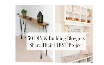 50 bloggers share their first projects. Get inspired to try you hand at your first building project too!