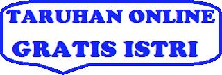 TARUHAN ONLINE GRATIS ISTRI