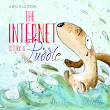 The Internet is like a puddle