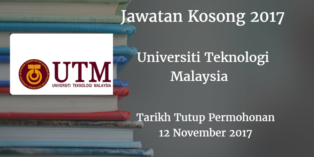 Jawatan Kosong UTM 12 November 2017