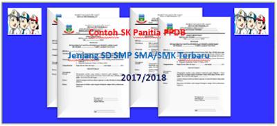 Contoh SK Panitia PPDB Jenjang SD SMP SMA/SMK terbaru 2017/2018
