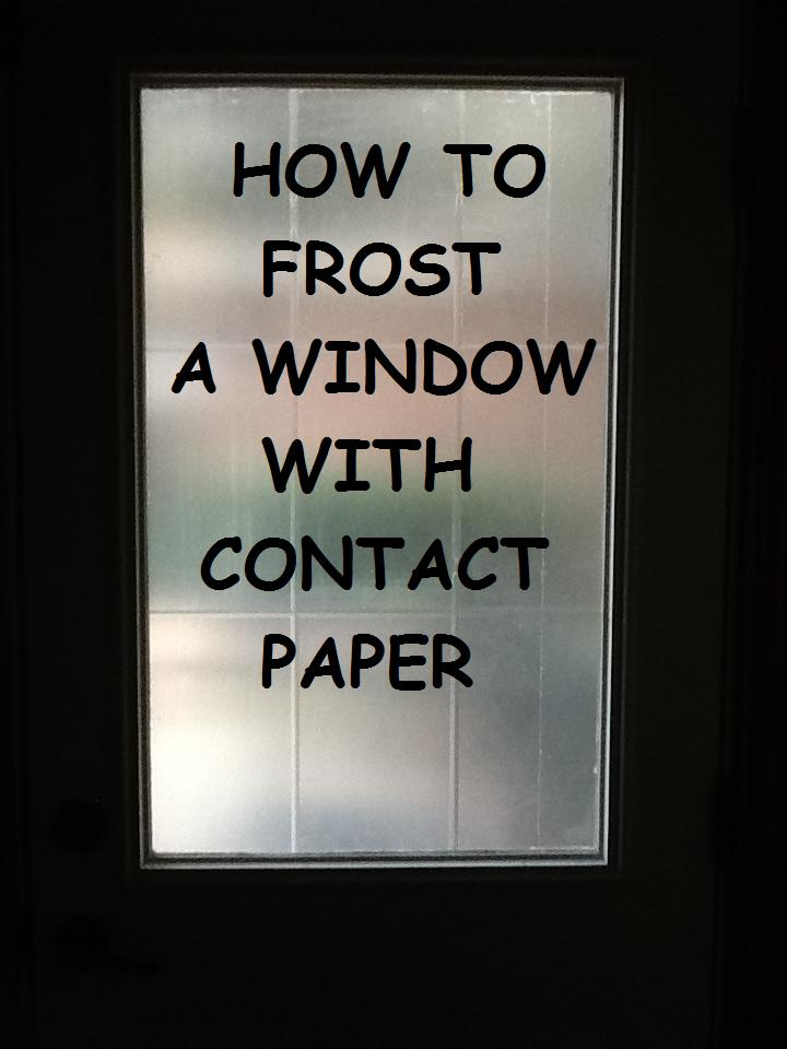 Dixie Of All Trades How To Frost A Window Using Contact Paper