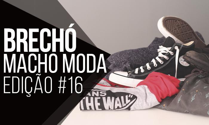 ac3825798bbd Macho Moda - Blog de Moda Masculina  Brechó Macho Moda  16 ...
