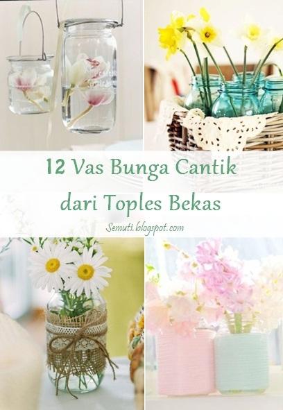 12 Ide Gunakan Toples Bekas Sebagai Vas Bunga Cantik
