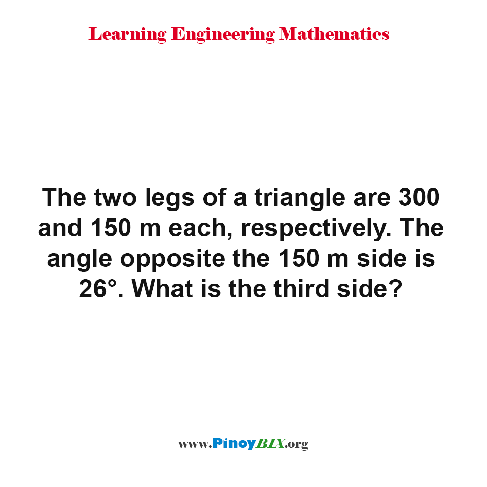 The angle opposite the 150 m side is 26°. What is the third side?