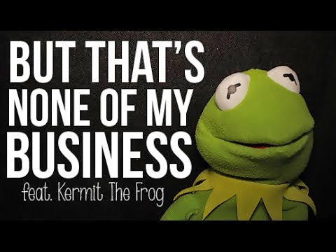 Kermit thats none of my business PARODY         ~          Apple and Android Everything