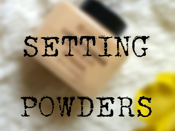 Powder Series : Best Setting Powders, Guest Post